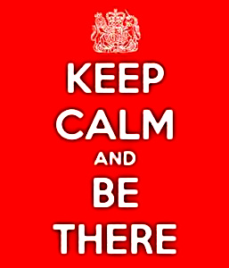 KEEP CALM & BE THERE